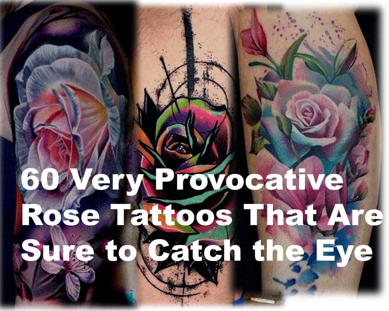 b7259ce44 60 Very Provocative Rose Tattoos Designs And Ideas